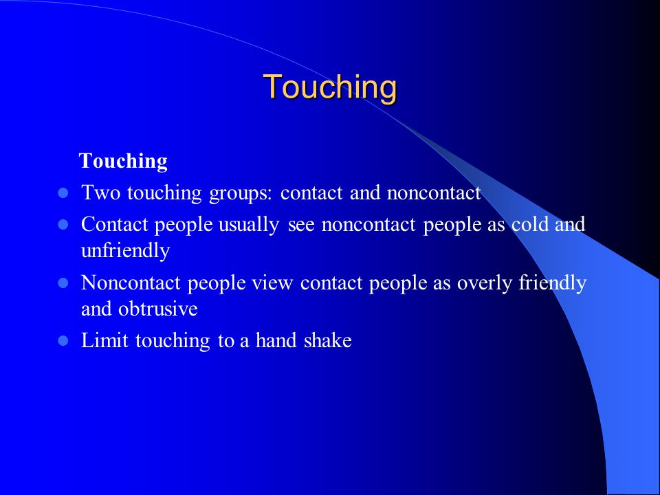 Touching Touching Two touching groups: contact and noncontact