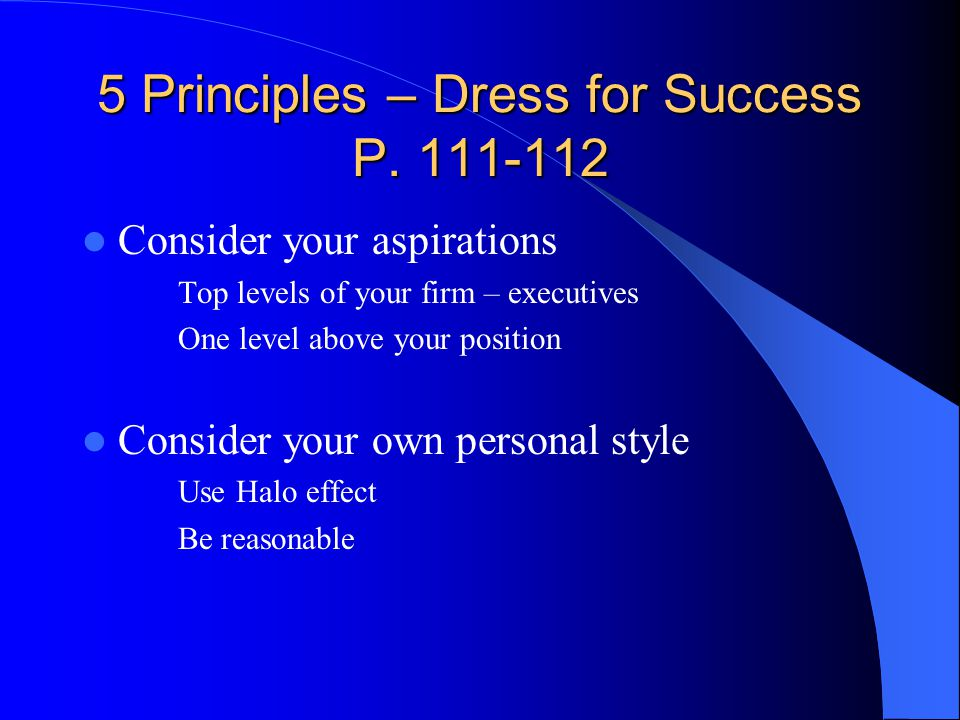 5 Principles – Dress for Success P. 111-112