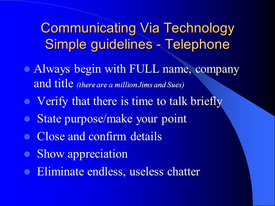 Communicating Via Technology Simple guidelines - Telephone