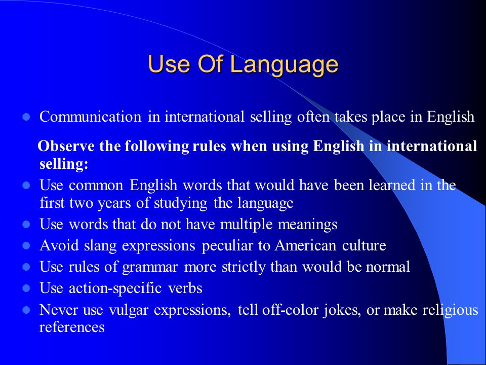 Use Of Language Communication in international selling often takes place in English.