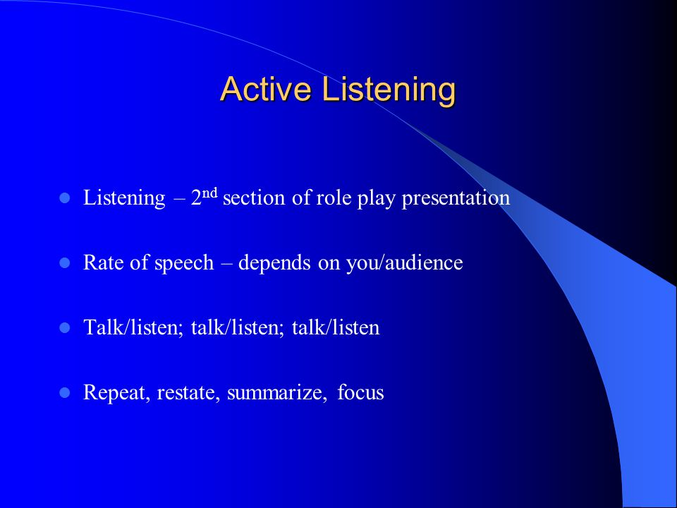 Active Listening Listening – 2nd section of role play presentation