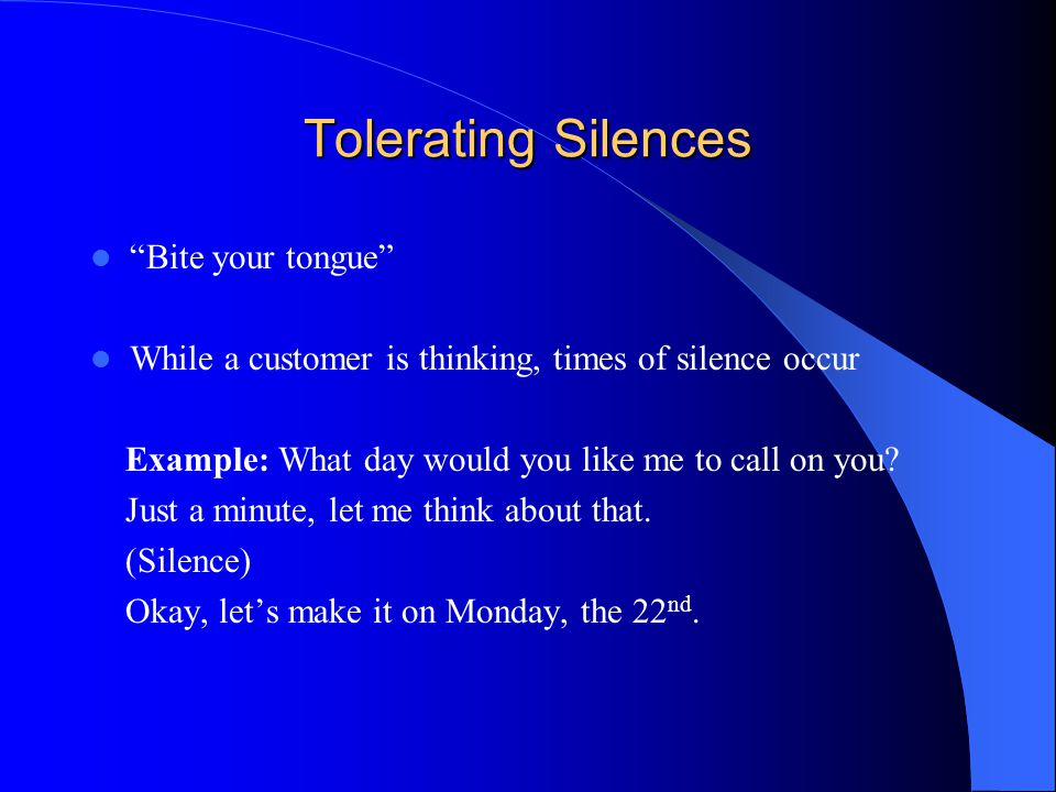 Tolerating Silences Bite your tongue