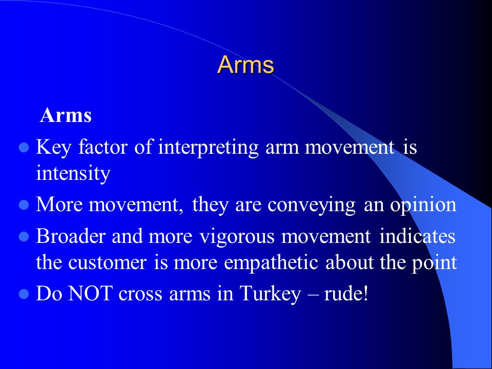 Arms Arms Key factor of interpreting arm movement is intensity