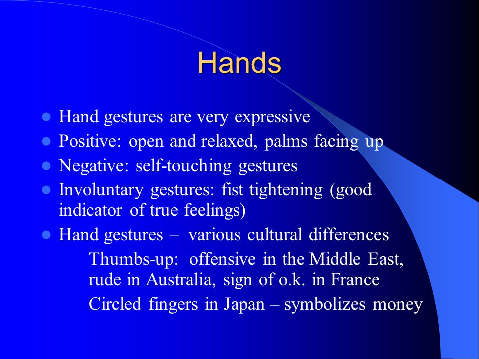 Hands Hand gestures are very expressive