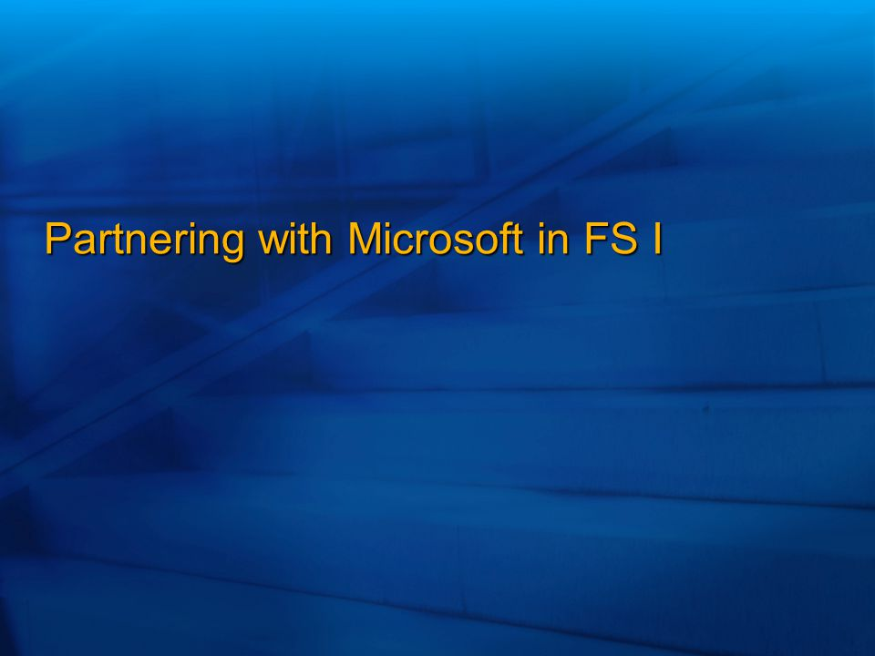 Partnering with Microsoft in FS I