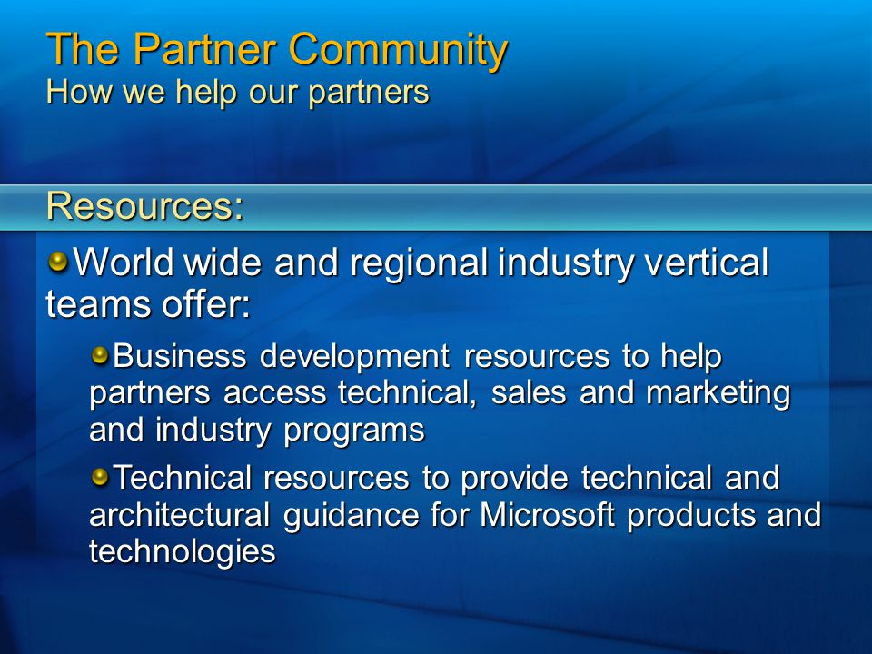 The Partner Community How we help our partners