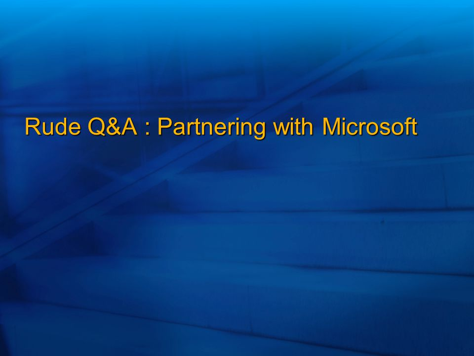 Rude Q&A : Partnering with Microsoft