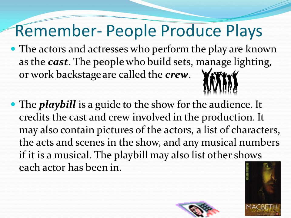 Remember- People Produce Plays