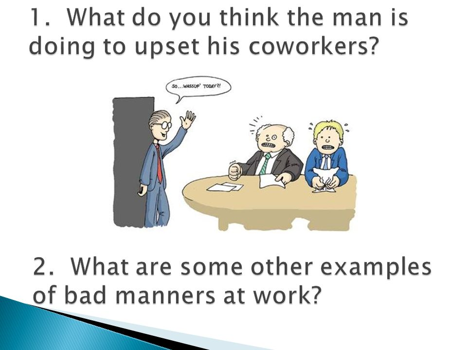 1. What do you think the man is doing to upset his coworkers
