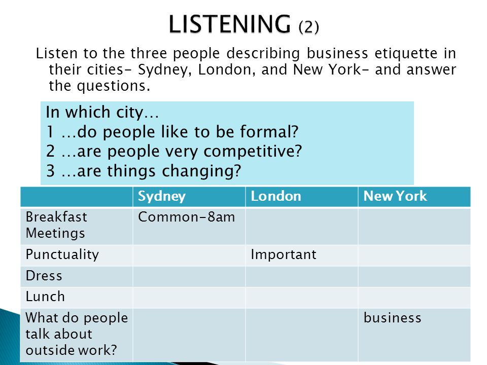 LISTENING (2) In which city… 1 …do people like to be formal