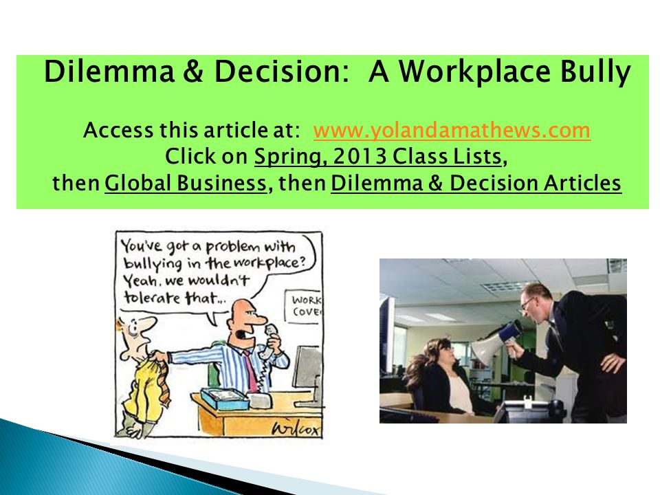Dilemma & Decision: A Workplace Bully