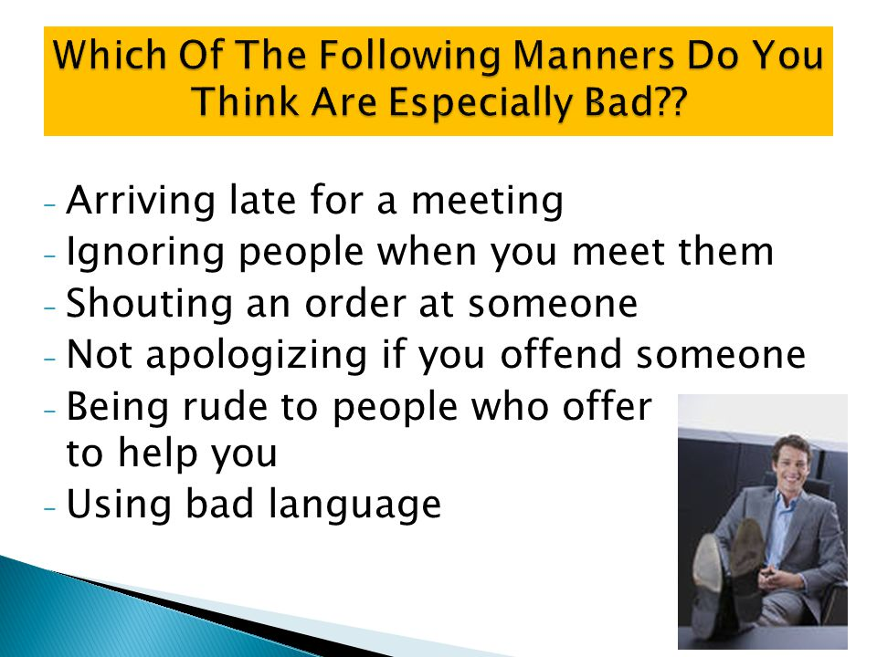 Which Of The Following Manners Do You Think Are Especially Bad