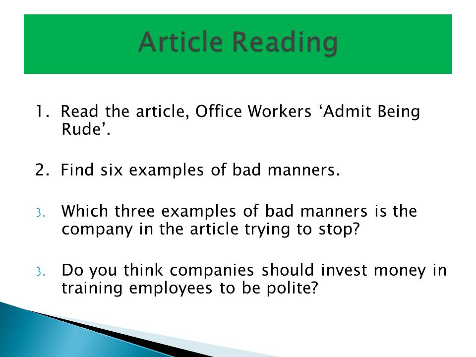 Article Reading 1. Read the article, Office Workers 'Admit Being Rude'. 2. Find six examples of bad manners.