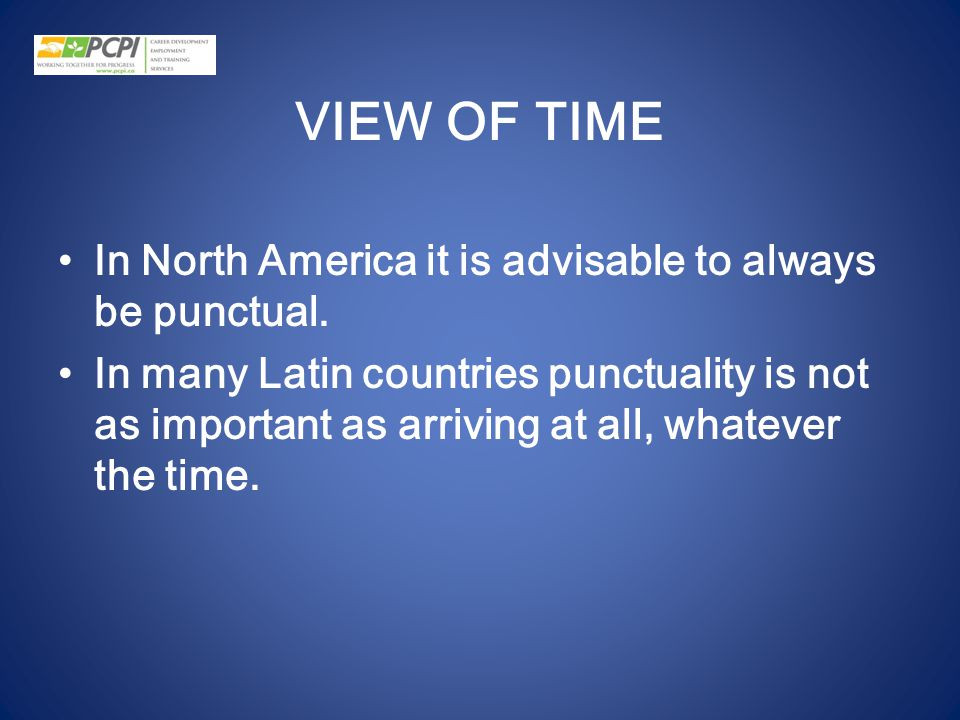 VIEW OF TIME In North America it is advisable to always be punctual.