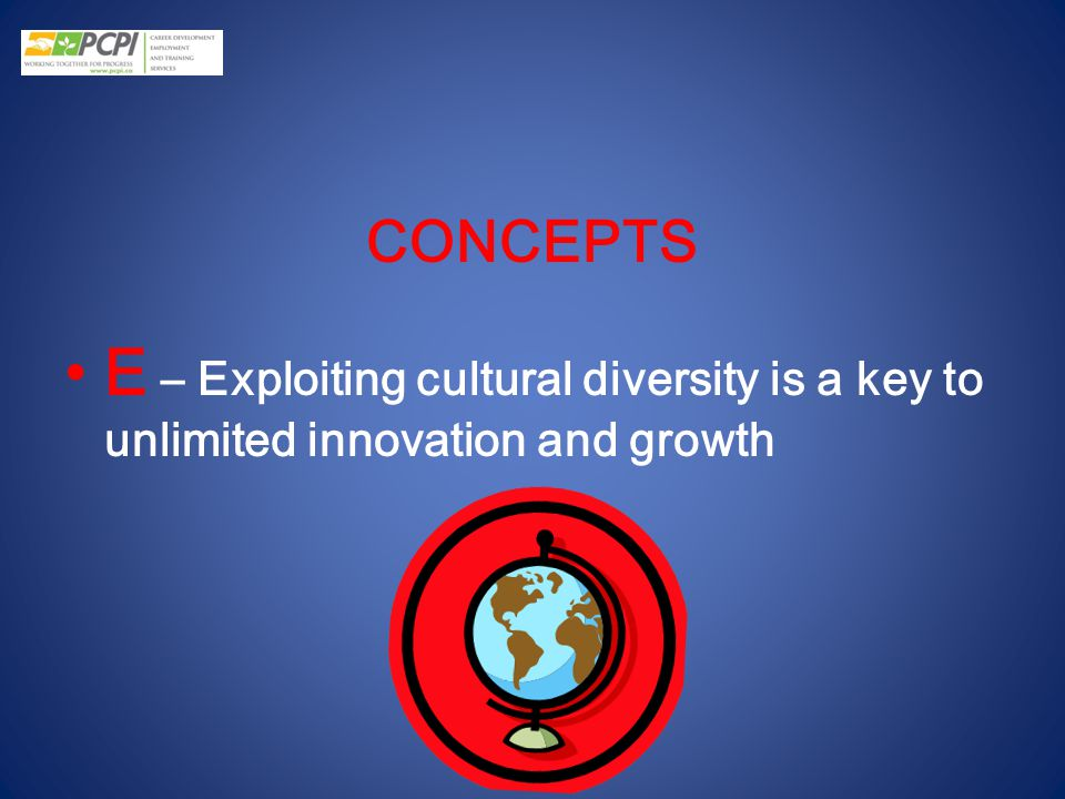 CONCEPTS E – Exploiting cultural diversity is a key to unlimited innovation and growth