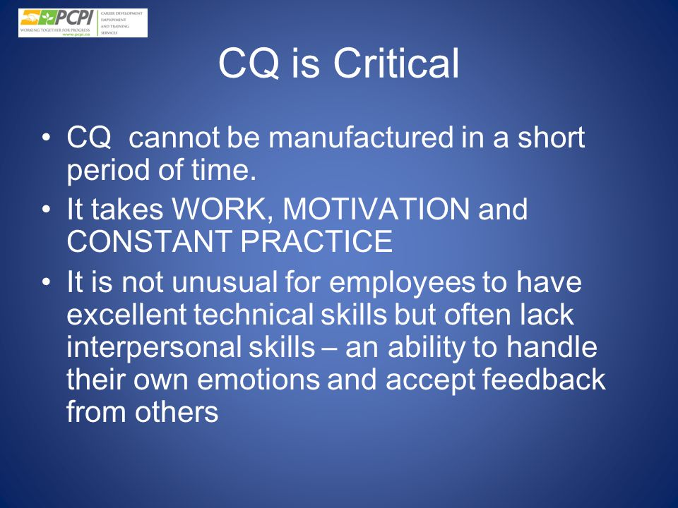 CQ is Critical CQ cannot be manufactured in a short period of time.