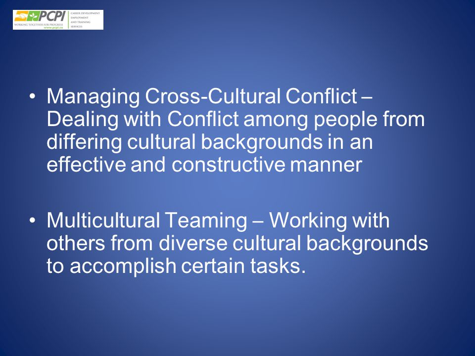 Managing Cross-Cultural Conflict – Dealing with Conflict among people from differing cultural backgrounds in an effective and constructive manner
