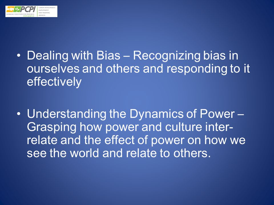 Dealing with Bias – Recognizing bias in ourselves and others and responding to it effectively