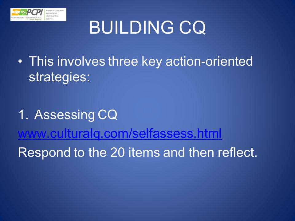 BUILDING CQ This involves three key action-oriented strategies: