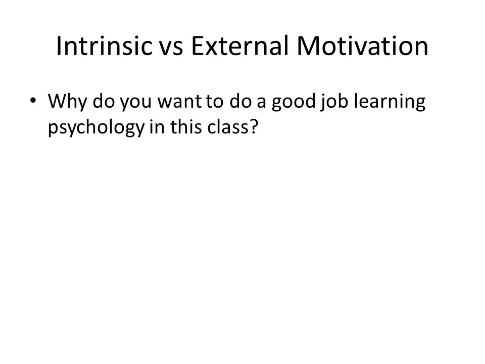Intrinsic vs External Motivation