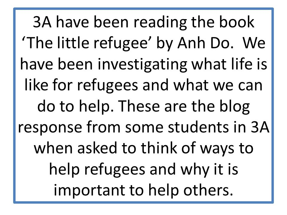 3A have been reading the book 'The little refugee' by Anh Do