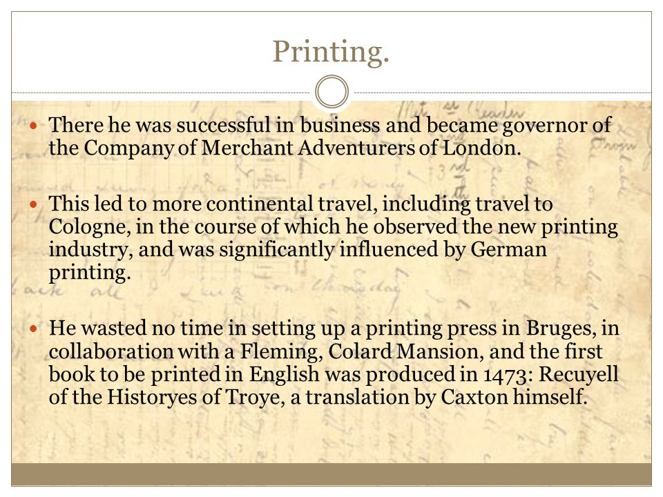 Printing. There he was successful in business and became governor of the Company of Merchant Adventurers of London.