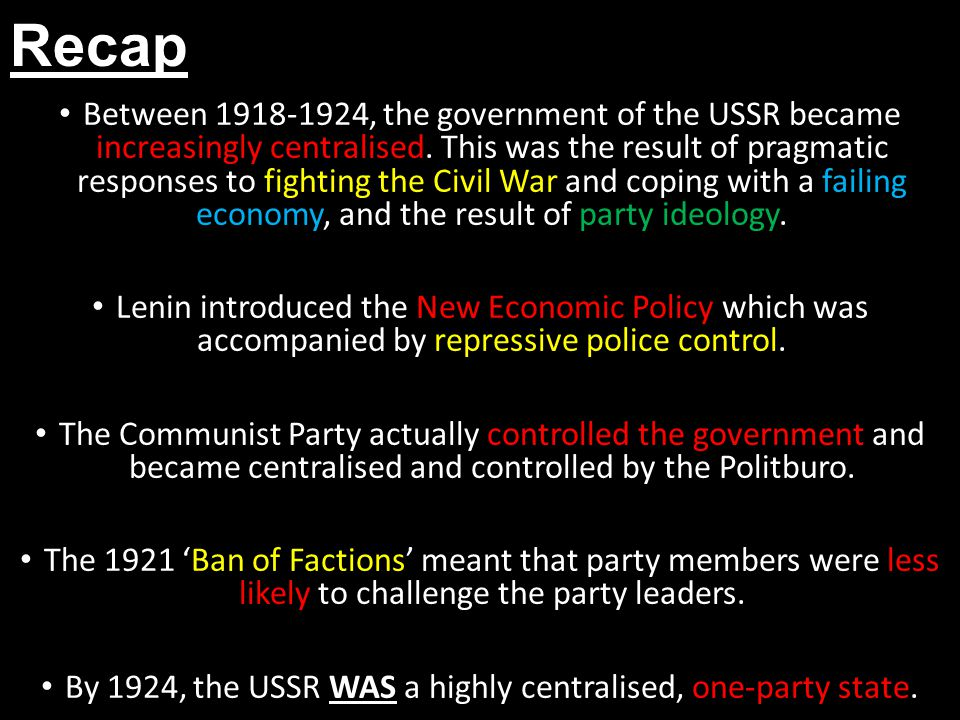 By 1924, the USSR WAS a highly centralised, one-party state.