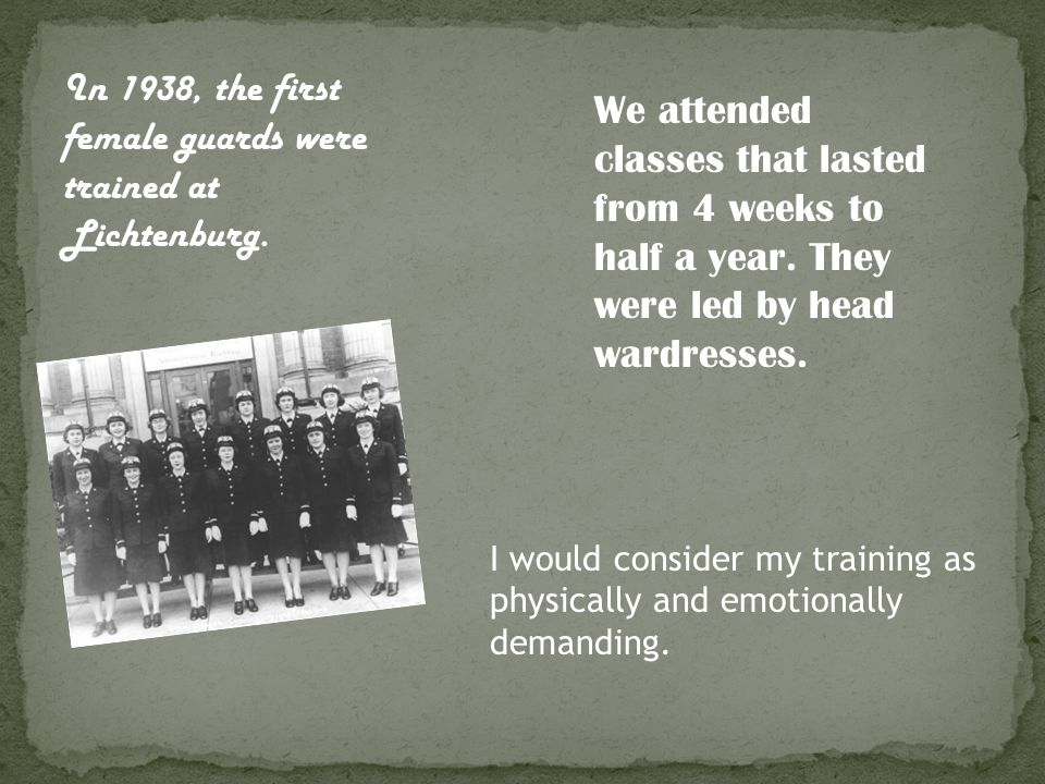 In 1938, the first female guards were trained at Lichtenburg.
