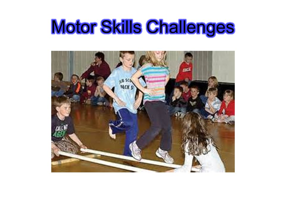 Motor Skills Challenges