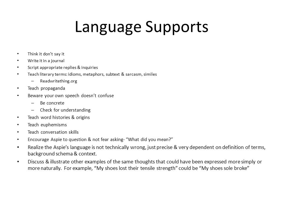 Language Supports Think it don't say it. Write it in a journal. Script appropriate replies & inquiries.