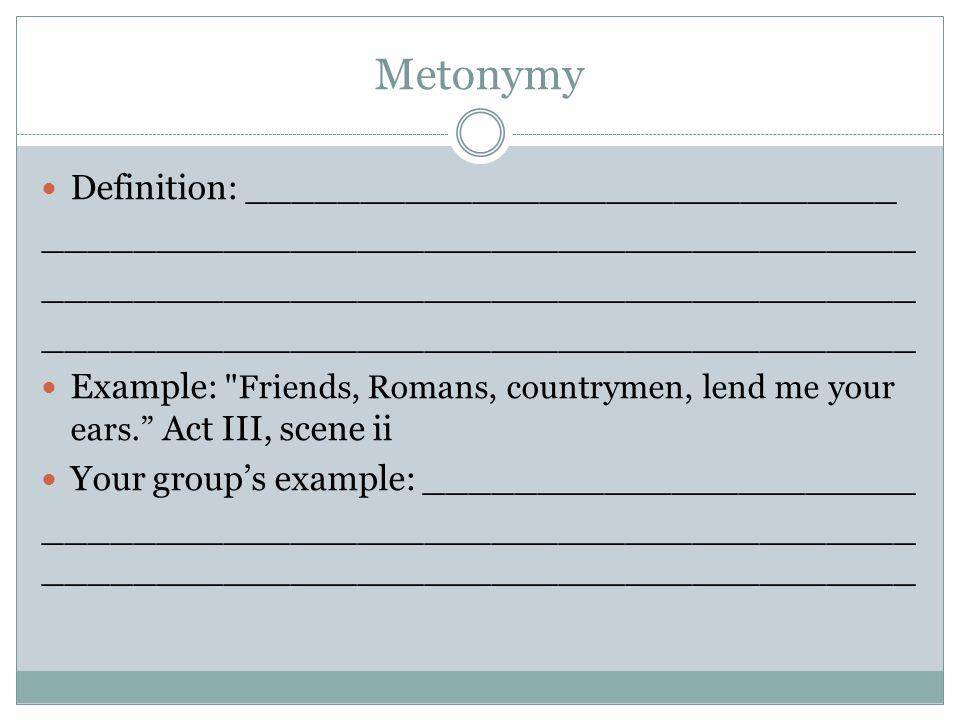 Metonymy Definition: _____________________________