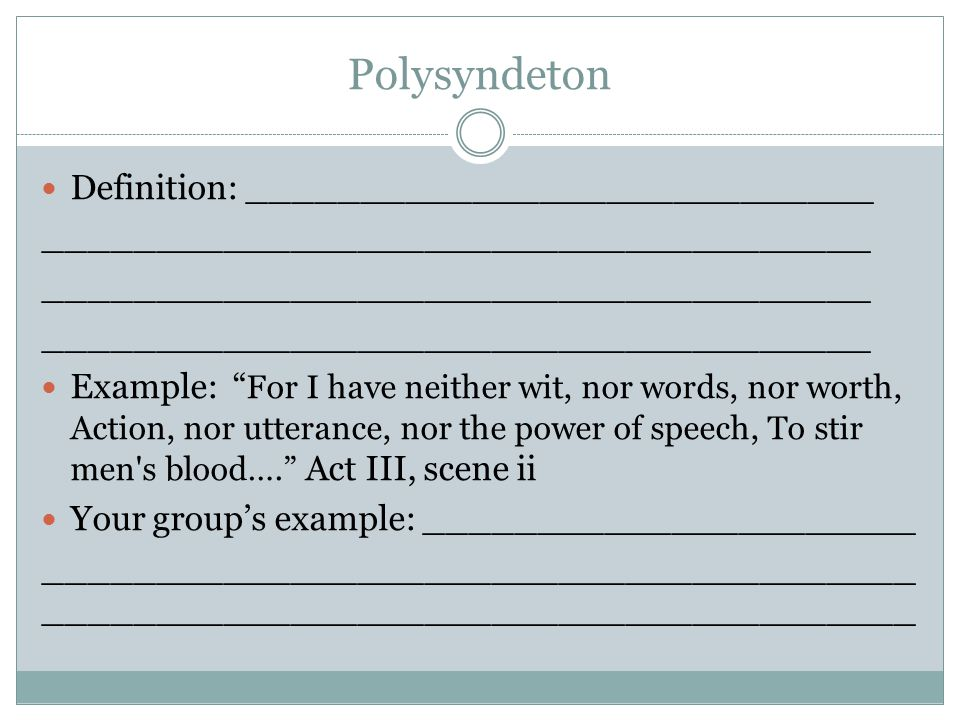 Polysyndeton Definition: ____________________________