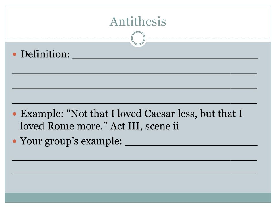Antithesis Definition: ____________________________