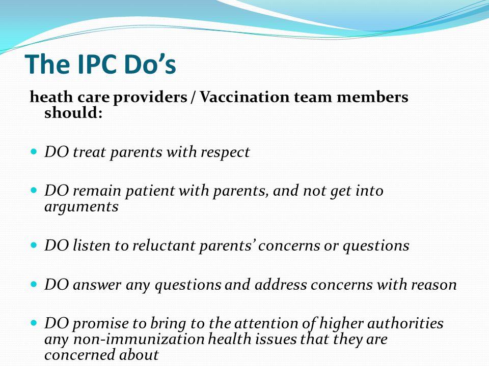 The IPC Do's heath care providers / Vaccination team members should: