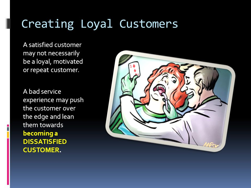 Creating Loyal Customers