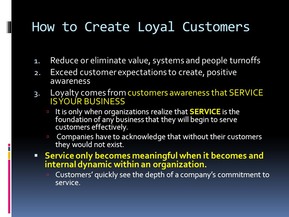 How to Create Loyal Customers
