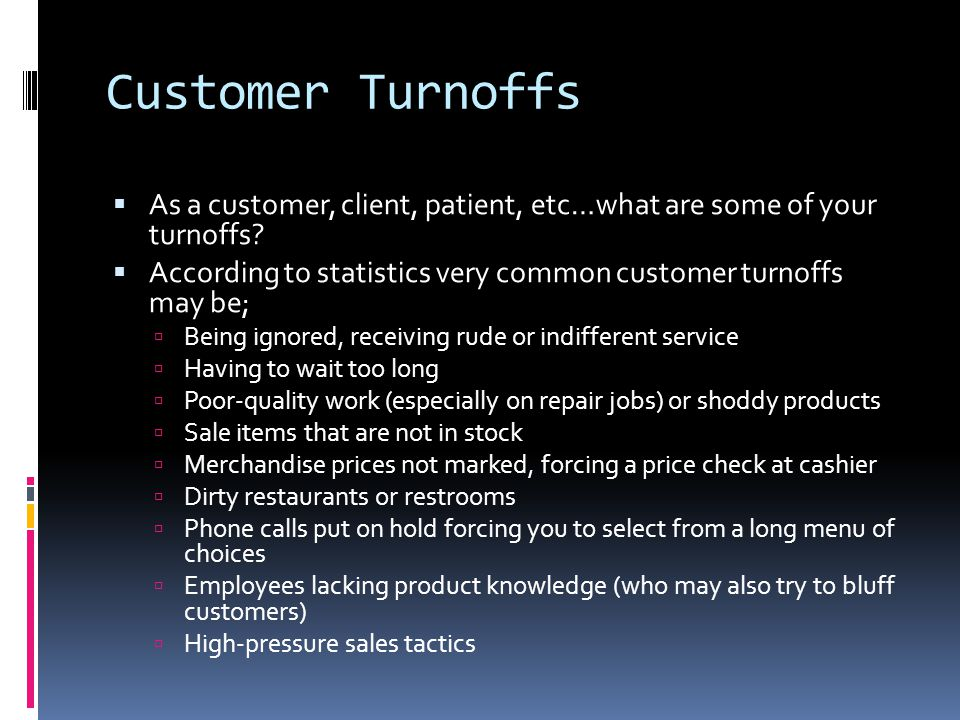 categories of customer turnoffs The 7 biggest pet peeves customers have about restaurants  dingy rag mop up slop on table after table is a customer turnoff  categories communicating with.