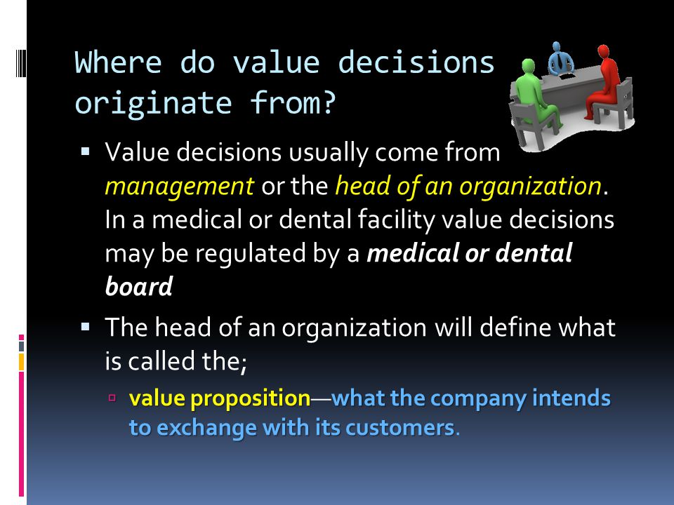 Where do value decisions originate from