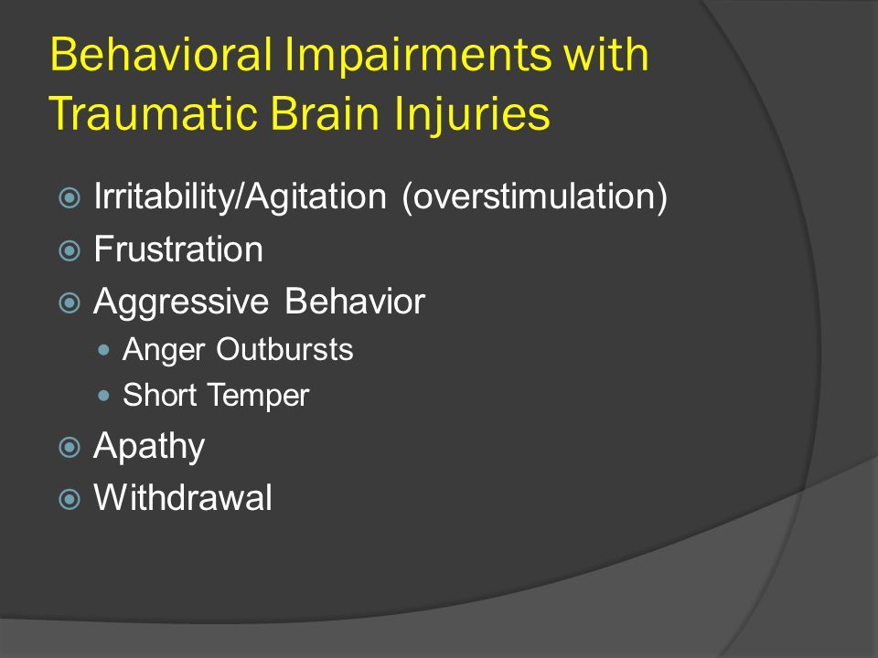 Behavioral Impairments with Traumatic Brain Injuries