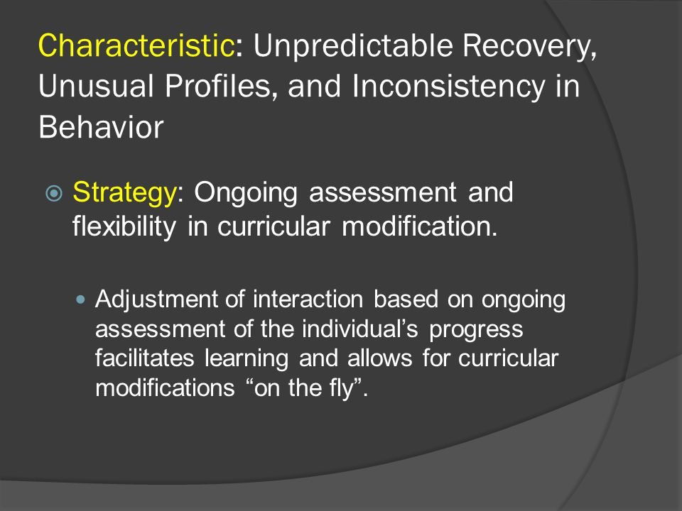 Characteristic: Unpredictable Recovery, Unusual Profiles, and Inconsistency in Behavior