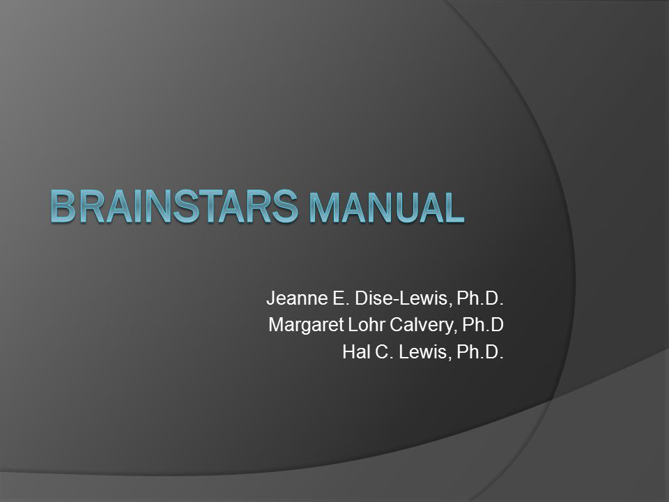 BrainSTARS Manual Jeanne E. Dise-Lewis, Ph.D.
