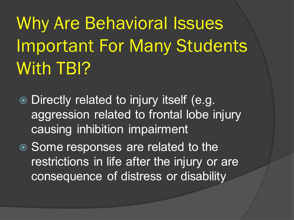 Why Are Behavioral Issues Important For Many Students With TBI