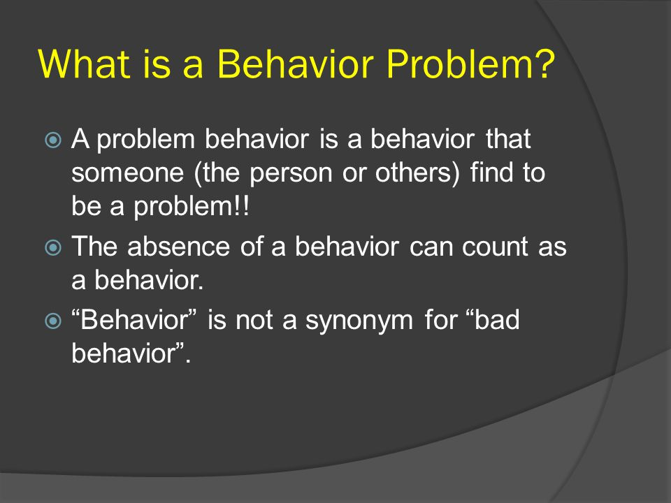 What is a Behavior Problem