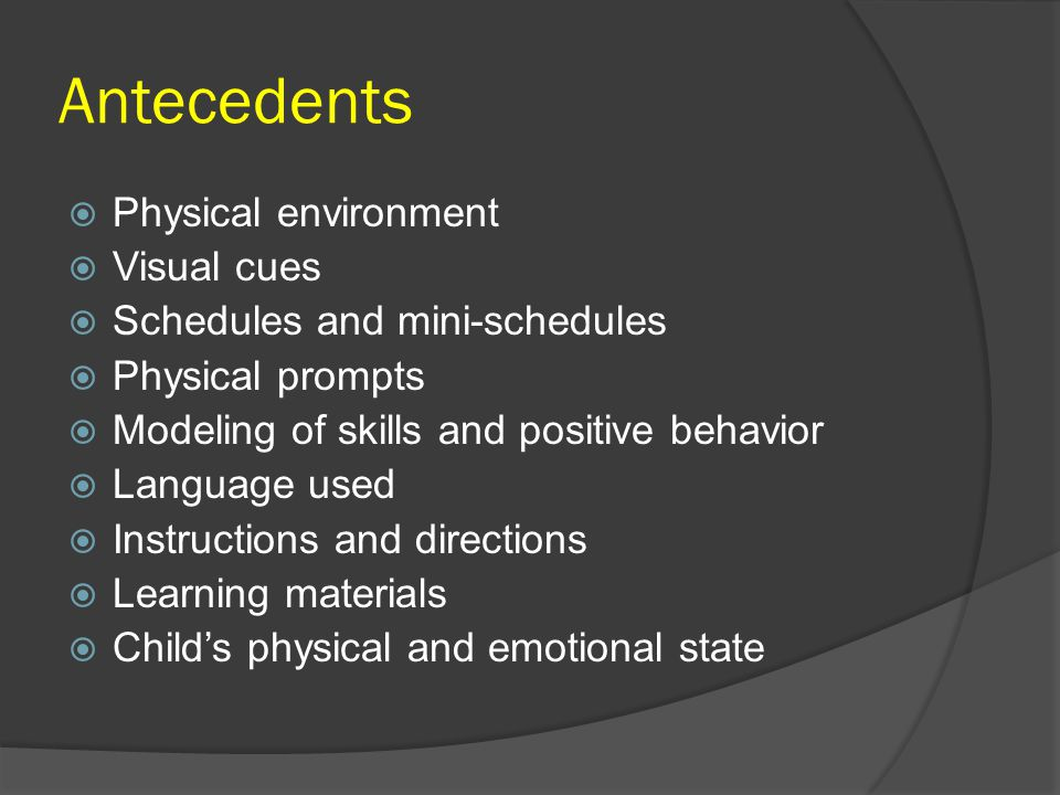 Antecedents Physical environment Visual cues