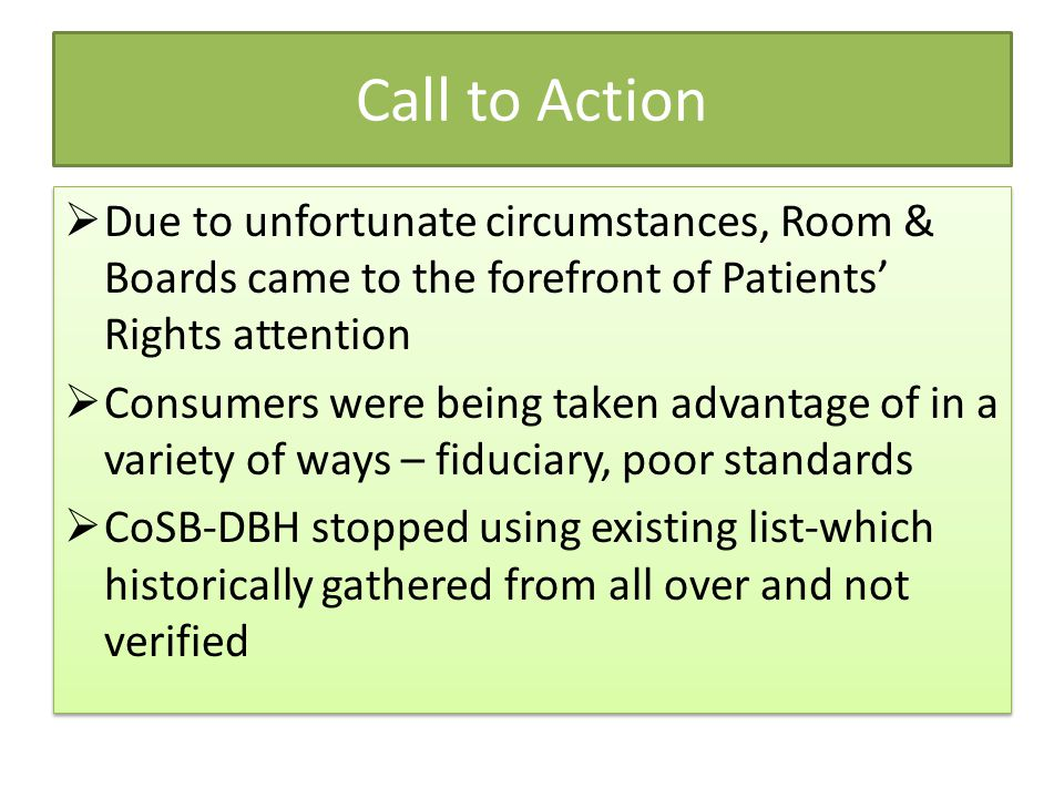 Call to Action Due to unfortunate circumstances, Room & Boards came to the forefront of Patients' Rights attention.
