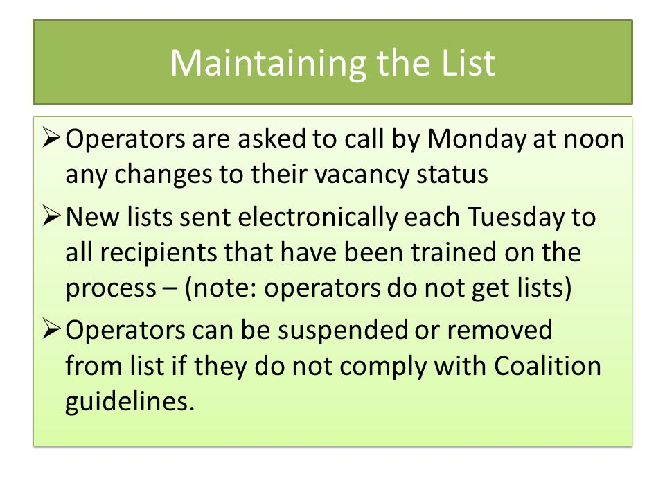 Maintaining the List Operators are asked to call by Monday at noon any changes to their vacancy status.