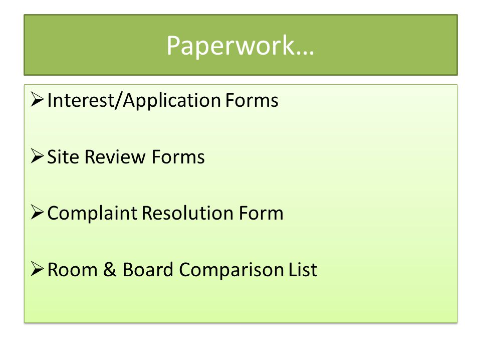 Paperwork… Interest/Application Forms Site Review Forms