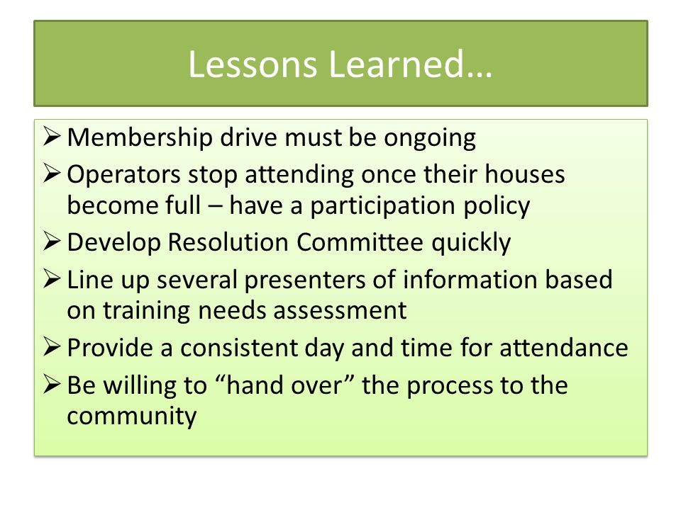 Lessons Learned… Membership drive must be ongoing