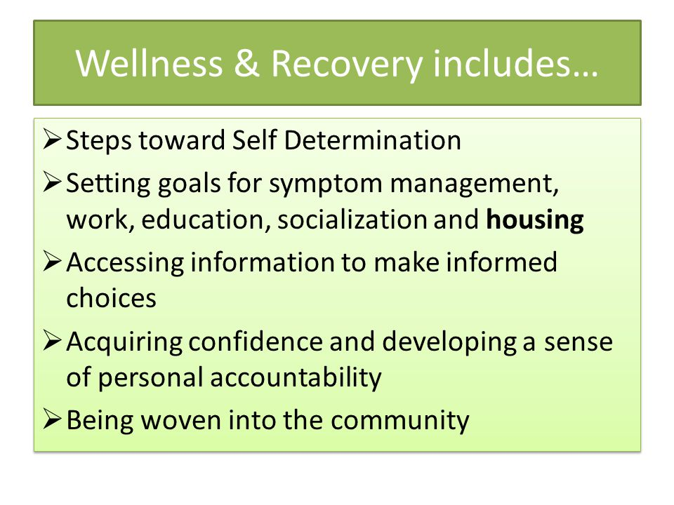 Wellness & Recovery includes…