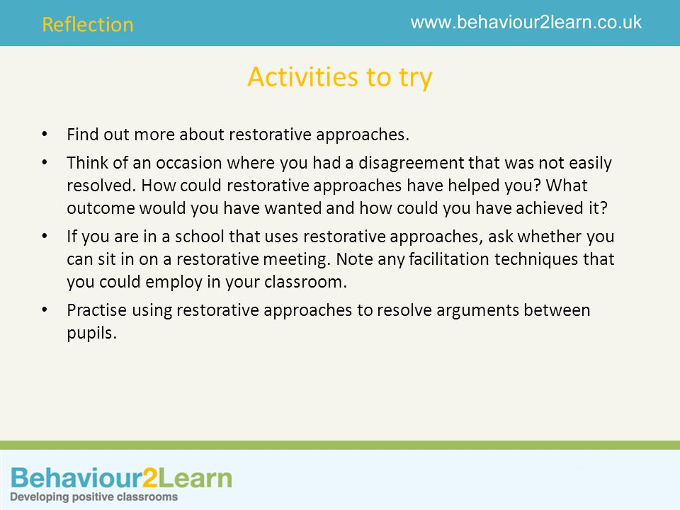 Activities to try Find out more about restorative approaches.